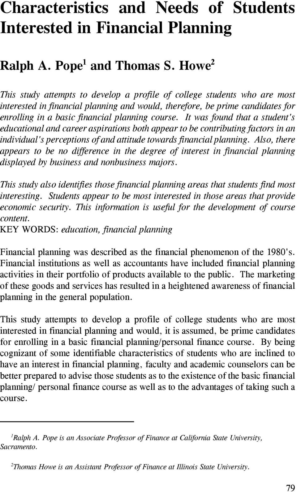 course. It was found that a student's educational and career aspirations both appear to be contributing factors in an individual's perceptions of and attitude towards financial planning.