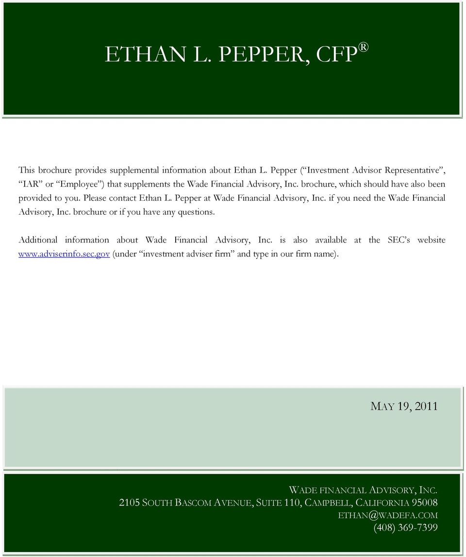 Please contact Ethan L. Pepper at Wade Financial Advisory, Inc. if you need the Wade Financial Advisory, Inc. brochure or if you have any questions.