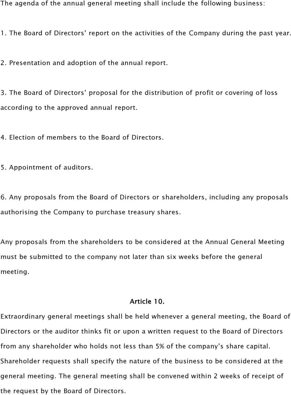 Election of members to the Board of Directors. 5. Appointment of auditors. 6.