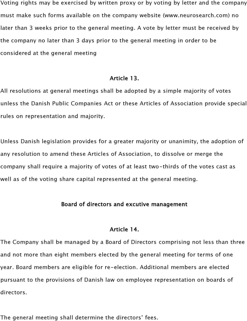 A vote by letter must be received by the company no later than 3 days prior to the general meeting in order to be considered at the general meeting Article 13.