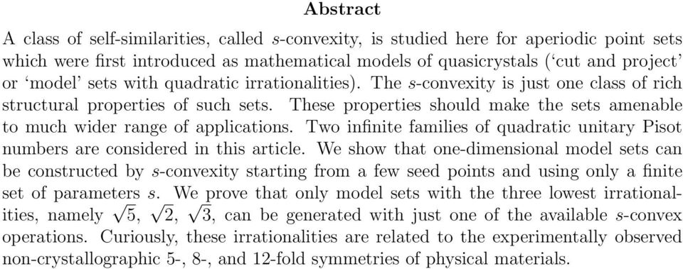 Two infinite families of quadratic unitary Pisot numbers are considered in this article.