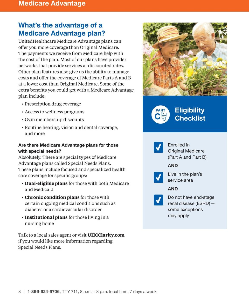 Other plan features also give us the ability to manage costs and offer the coverage of Medicare Parts A and B at a lower cost than Original Medicare.