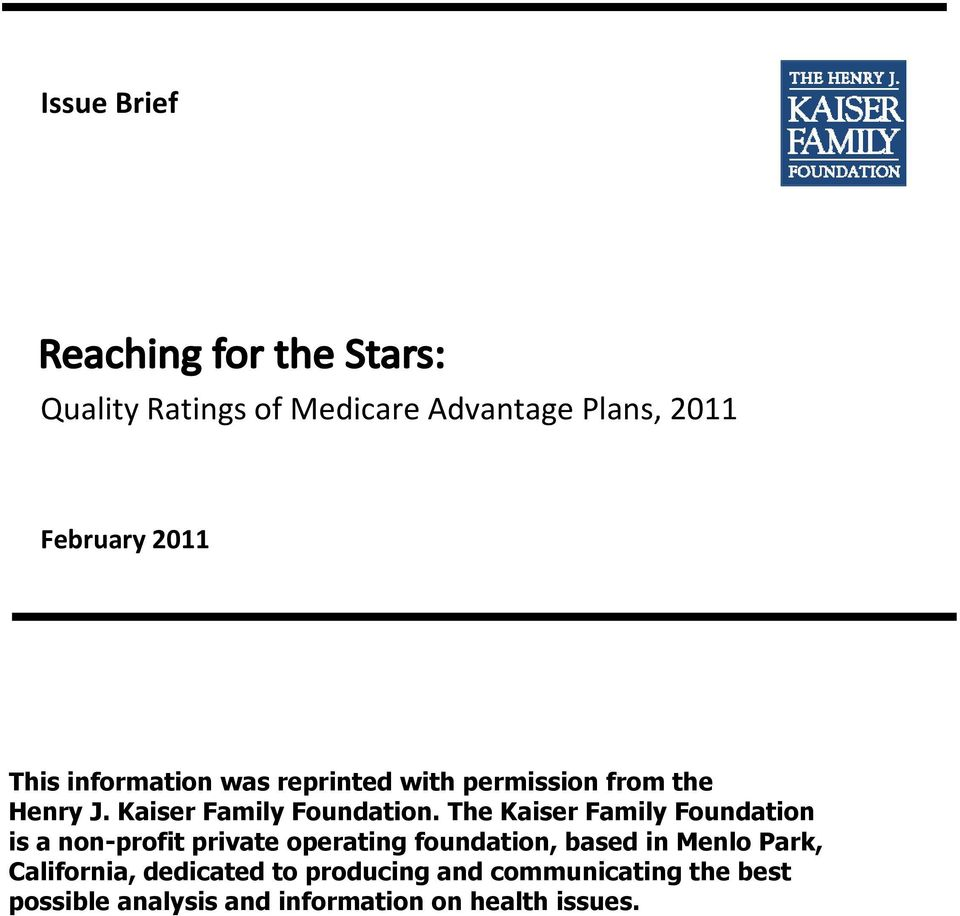 The Kaiser Family Foundation is a non-profit private operating foundation, based in Menlo