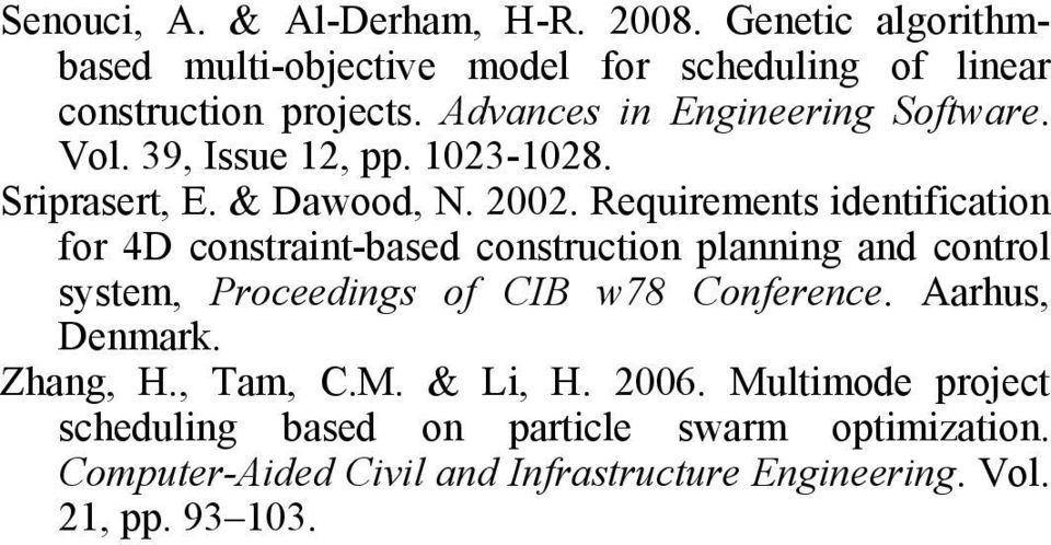 Requirements identification for 4D constraint-based construction planning and control system, Proceedings of CIB w78 Conference.