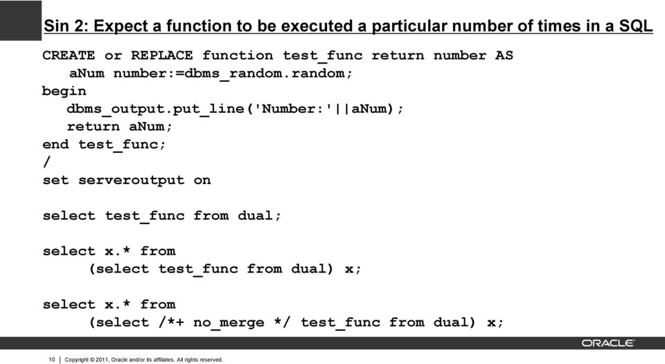 put_line('number:' anum); return anum; end test_func; / set serveroutput on select test_func from dual; select x.