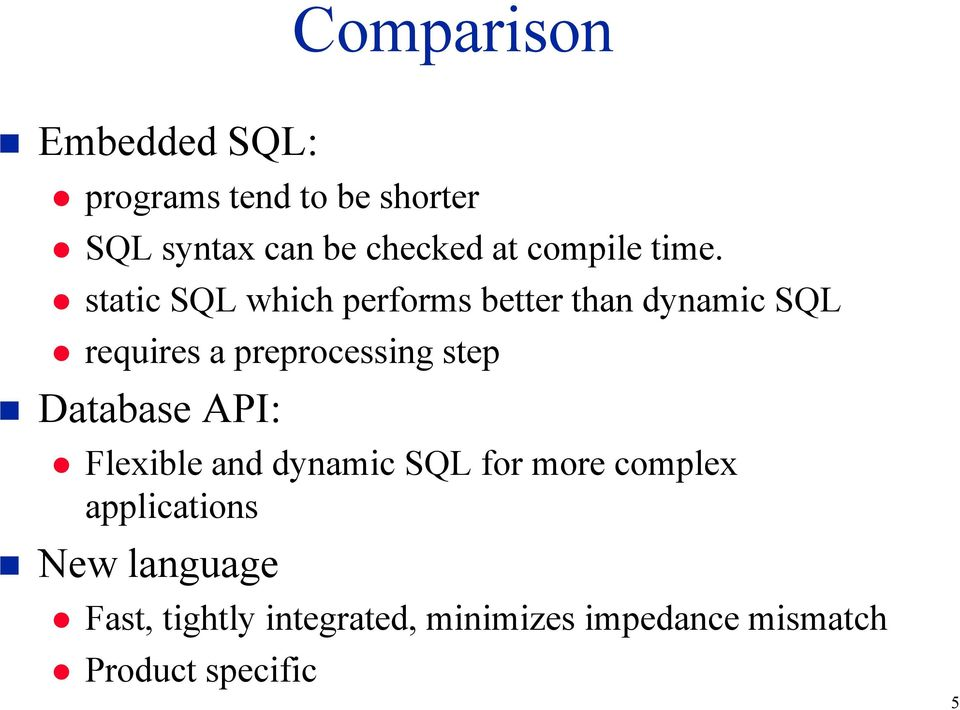 static SQL which performs better than dynamic SQL requires a preprocessing step