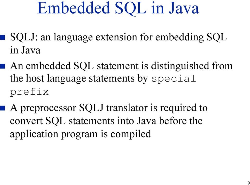 statements by special prefix A preprocessor SQLJ translator is required