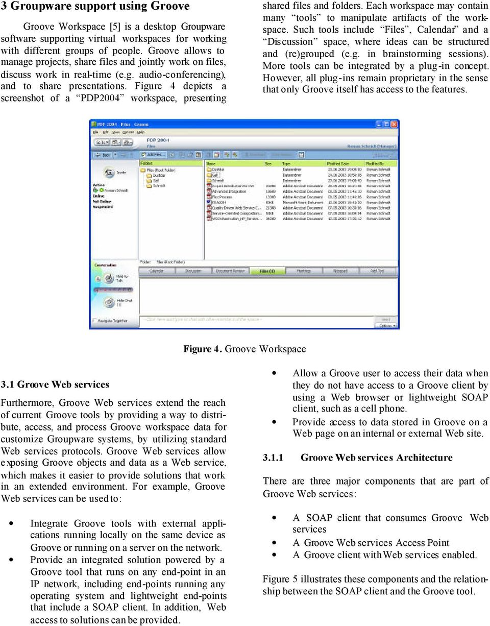 Figure 4 depicts a screenshot of a PDP2004 workspace, presenting shared files and folders. Each workspace may contain many tools to manipulate artifacts of the workspace.