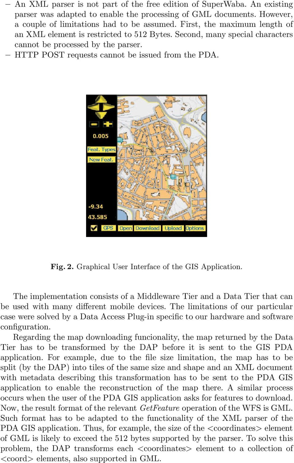 Graphical User Interface of the GIS Application. The implementation consists of a Middleware Tier and a Data Tier that can be used with many different mobile devices.
