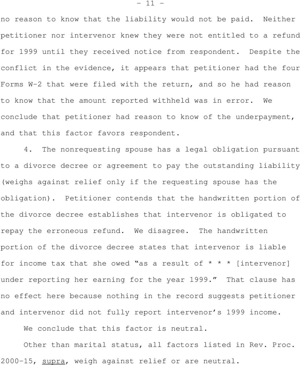 We conclude that petitioner had reason to know of the underpayment, and that this factor favors respondent. 4.