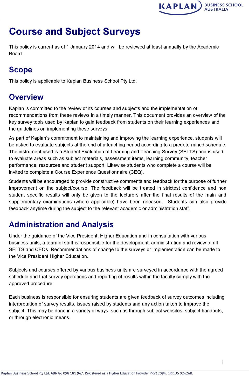This document provides an overview of the key survey tools used by Kaplan to gain feedback from students on their learning experiences and the guidelines on implementing these surveys.
