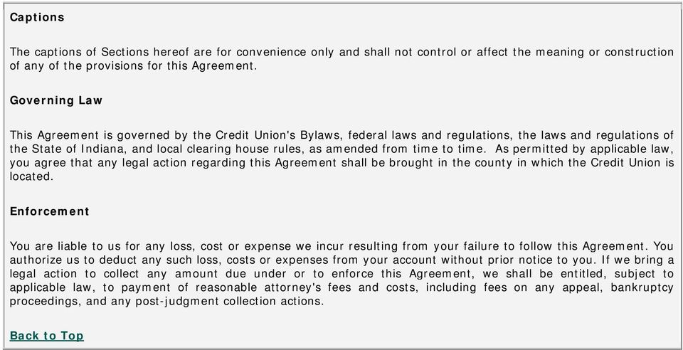 time to time. As permitted by applicable law, you agree that any legal action regarding this Agreement shall be brought in the county in which the Credit Union is located.