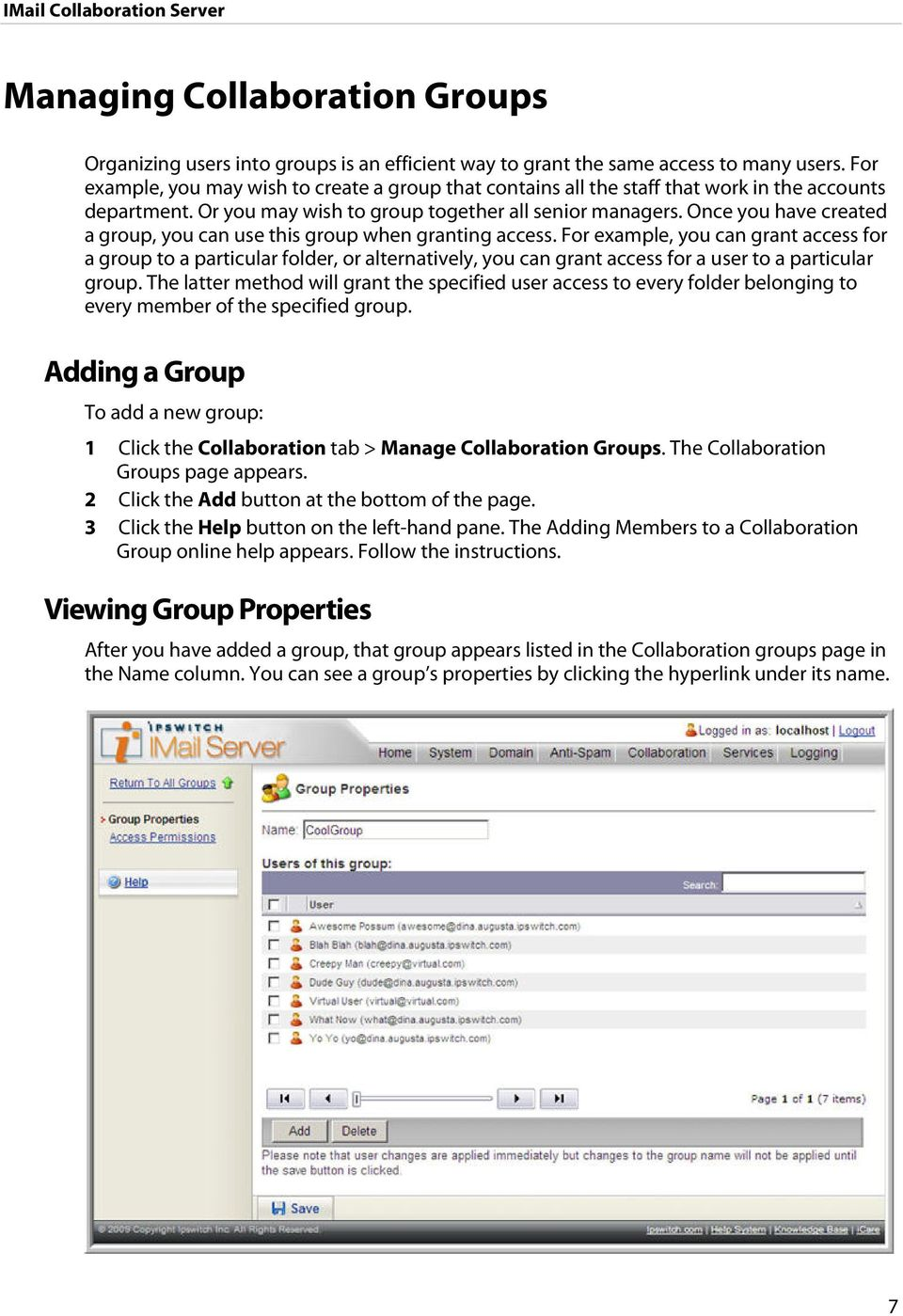 Once you have created a group, you can use this group when granting access.