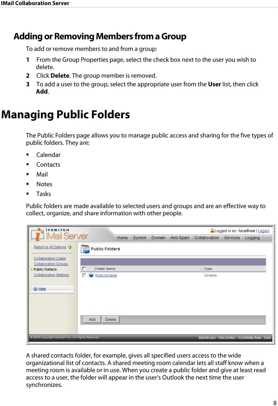 Managing Public Folders The Public Folders page allows you to manage public access and sharing for the five types of public folders.