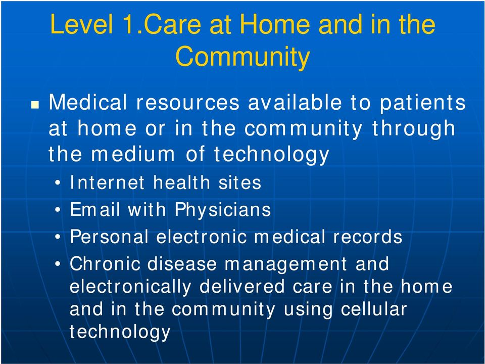 in the community through the medium of technology Internet health sites Email with