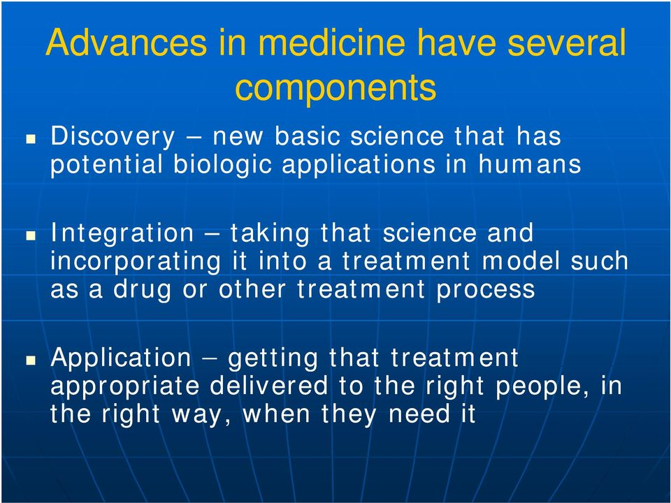 incorporating it into a treatment model such as a drug or other treatment process