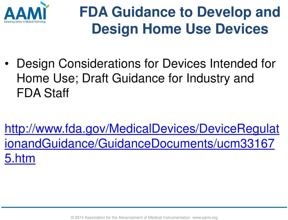 Guidance for Industry and FDA Staff http://www.fda.