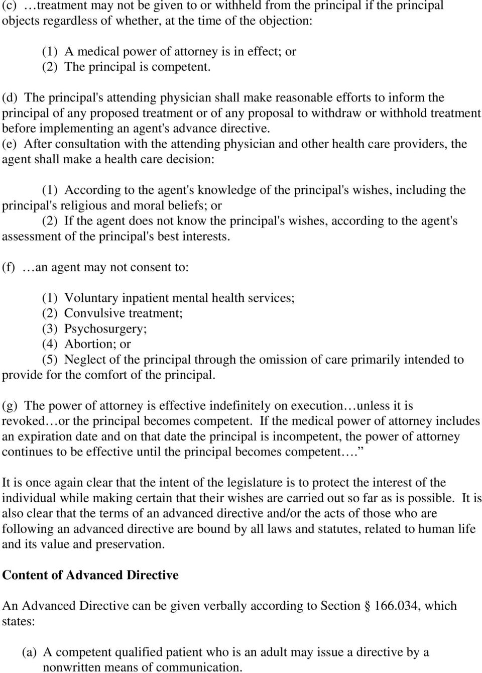 (d) The principal's attending physician shall make reasonable efforts to inform the principal of any proposed treatment or of any proposal to withdraw or withhold treatment before implementing an