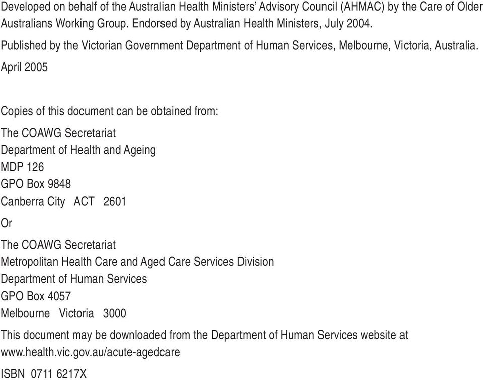 April 2005 Copies of this document can be obtained from: The COAWG Secretariat Department of Health and Ageing MDP 126 GPO Box 9848 Canberra City ACT 2601 Or The COAWG