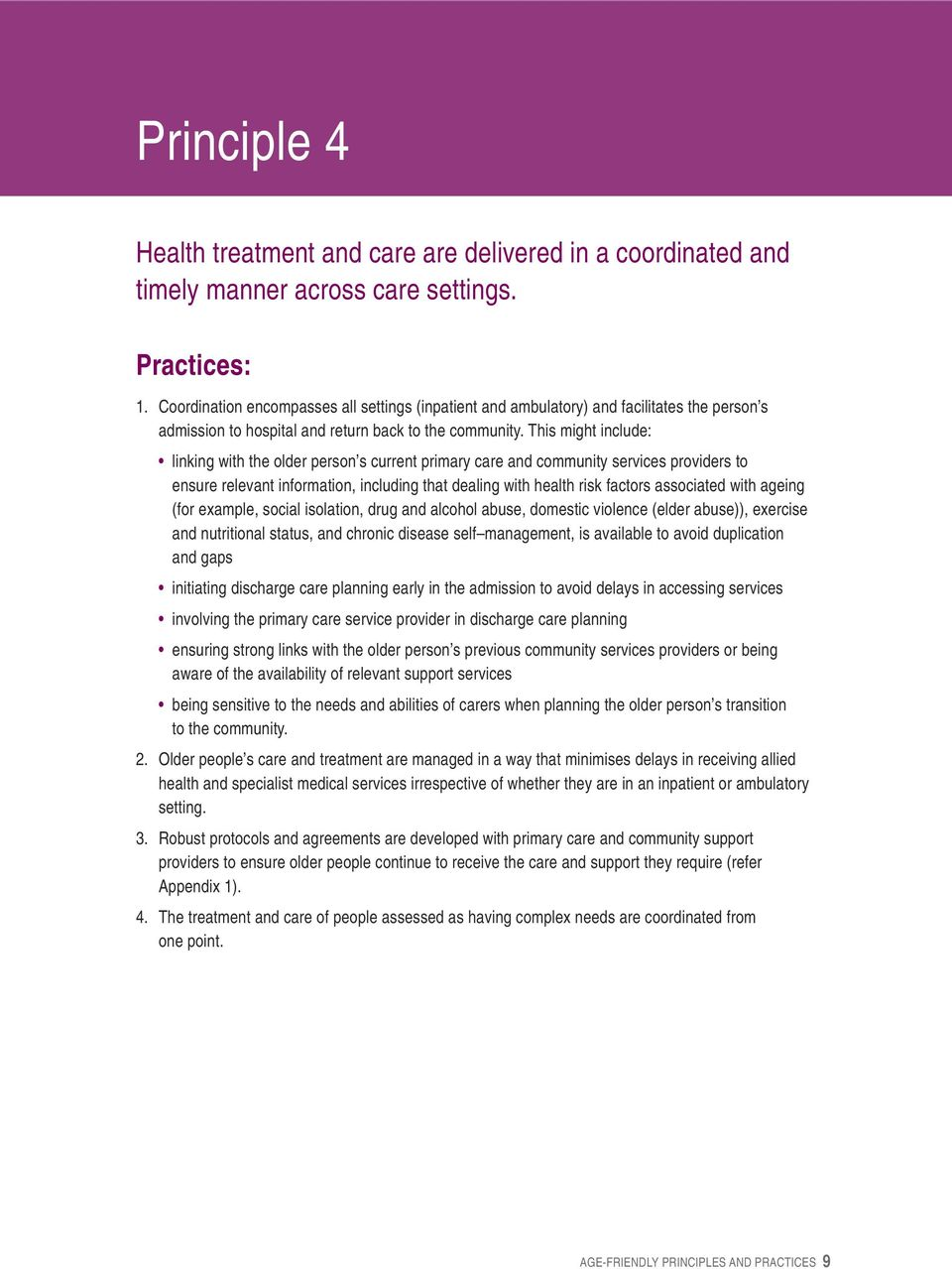 This might include: linking with the older person s current primary care and community services providers to ensure relevant information, including that dealing with health risk factors associated