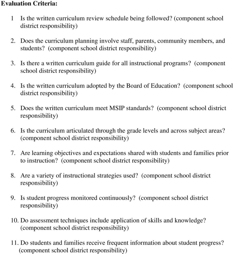 Is the written curriculum adopted by the Board of Education? (component school district responsibility) 5. Does the written curriculum meet MSIP standards?