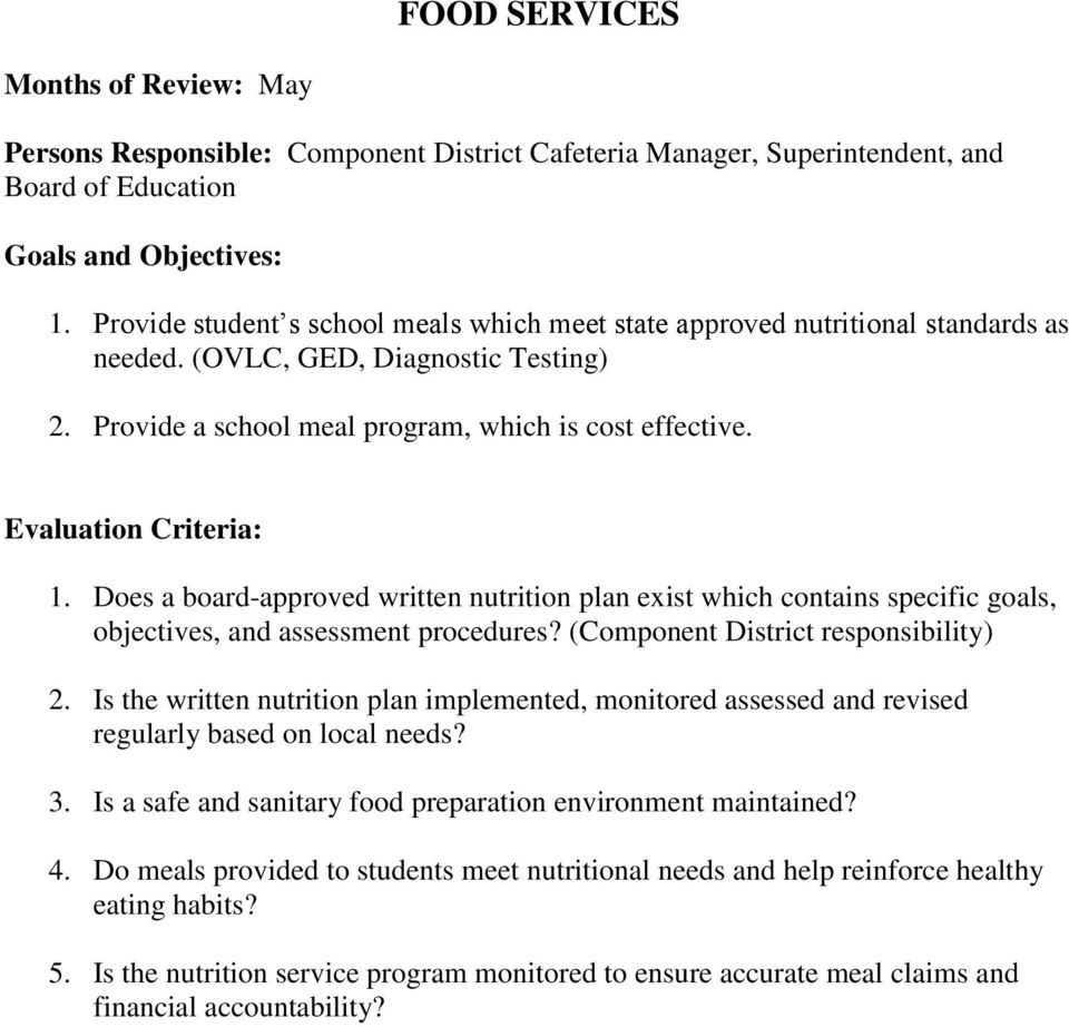 Does a board-approved written nutrition plan exist which contains specific goals, objectives, and assessment procedures? (Component District responsibility) 2.