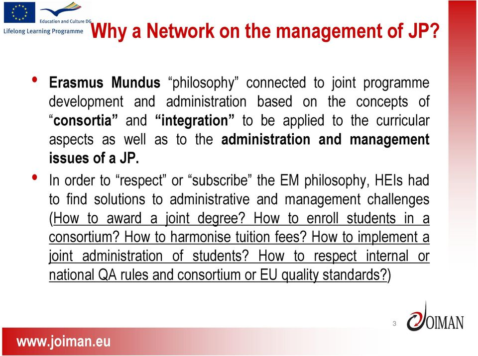 curricular aspects as well as to the administration and management issues of a JP.