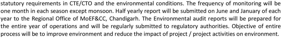 Half yearly report will be submitted on June and January of each year to the Regional Office of MoEF&CC, Chandigarh.