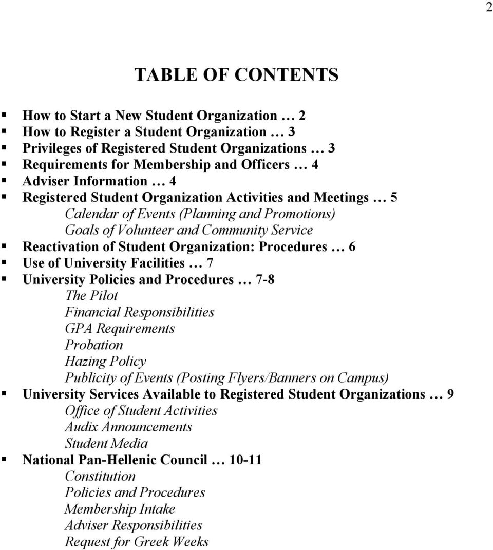 Organization: Procedures 6 Use of University Facilities 7 University Policies and Procedures 7-8 The Pilot Financial Responsibilities GPA Requirements Probation Hazing Policy Publicity of Events