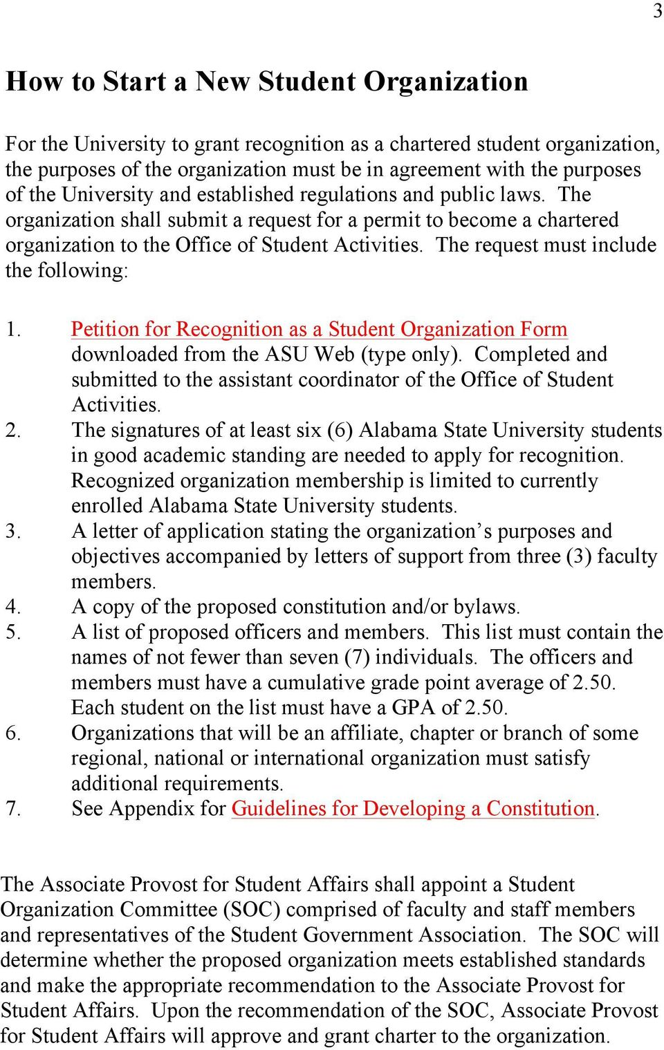 The request must include the following: 1. Petition for Recognition as a Student Organization Form downloaded from the ASU Web (type only).