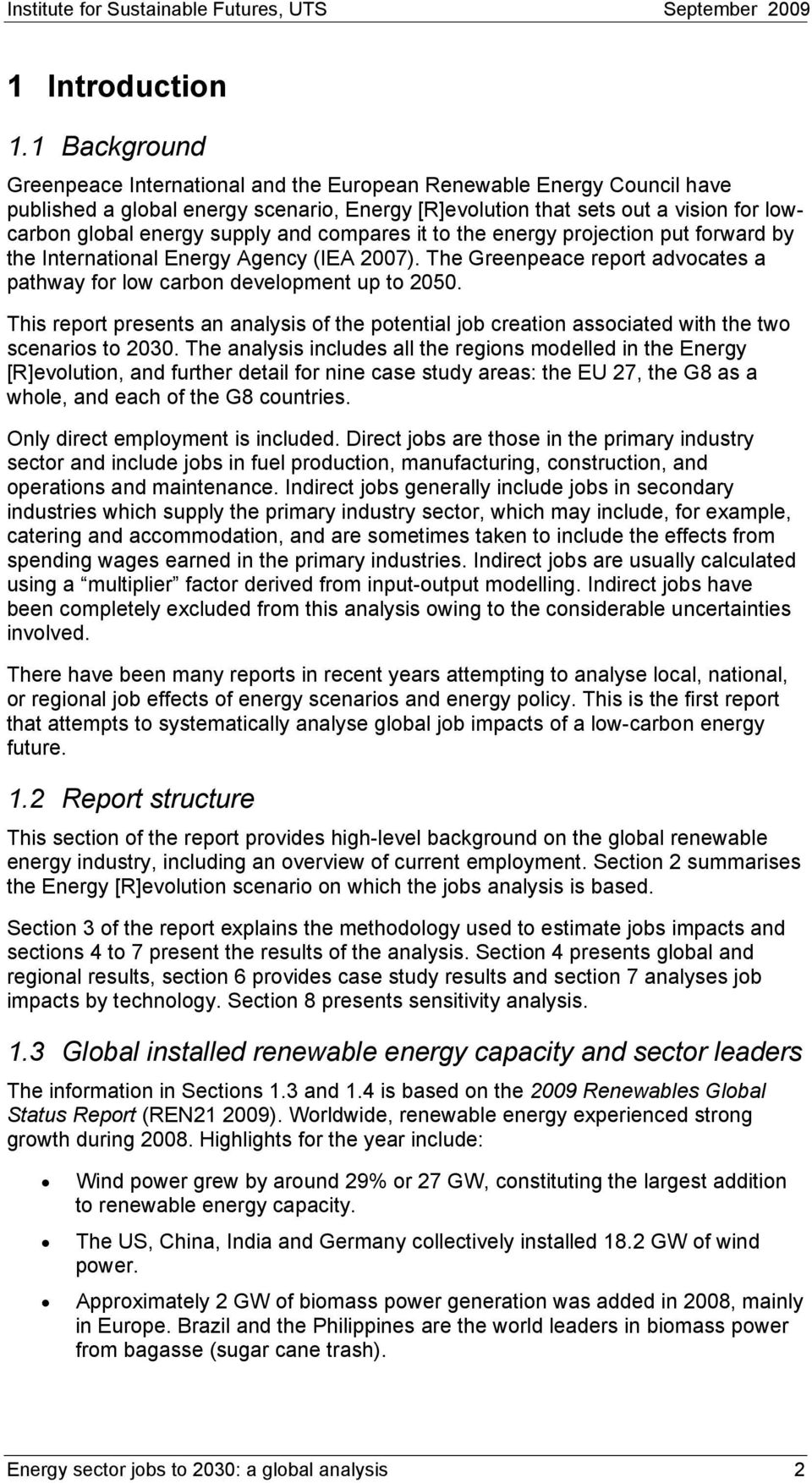 it to the energy projection put forward by the International Energy Agency (IEA 2007). The Greenpeace report advocates a pathway for low carbon development up to 2050.