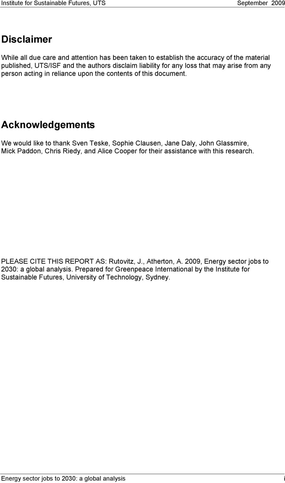 Acknowledgements We would like to thank Sven Teske, Sophie Clausen, Jane Daly, John Glassmire, Mick Paddon, Chris Riedy, and Alice Cooper for their assistance with this