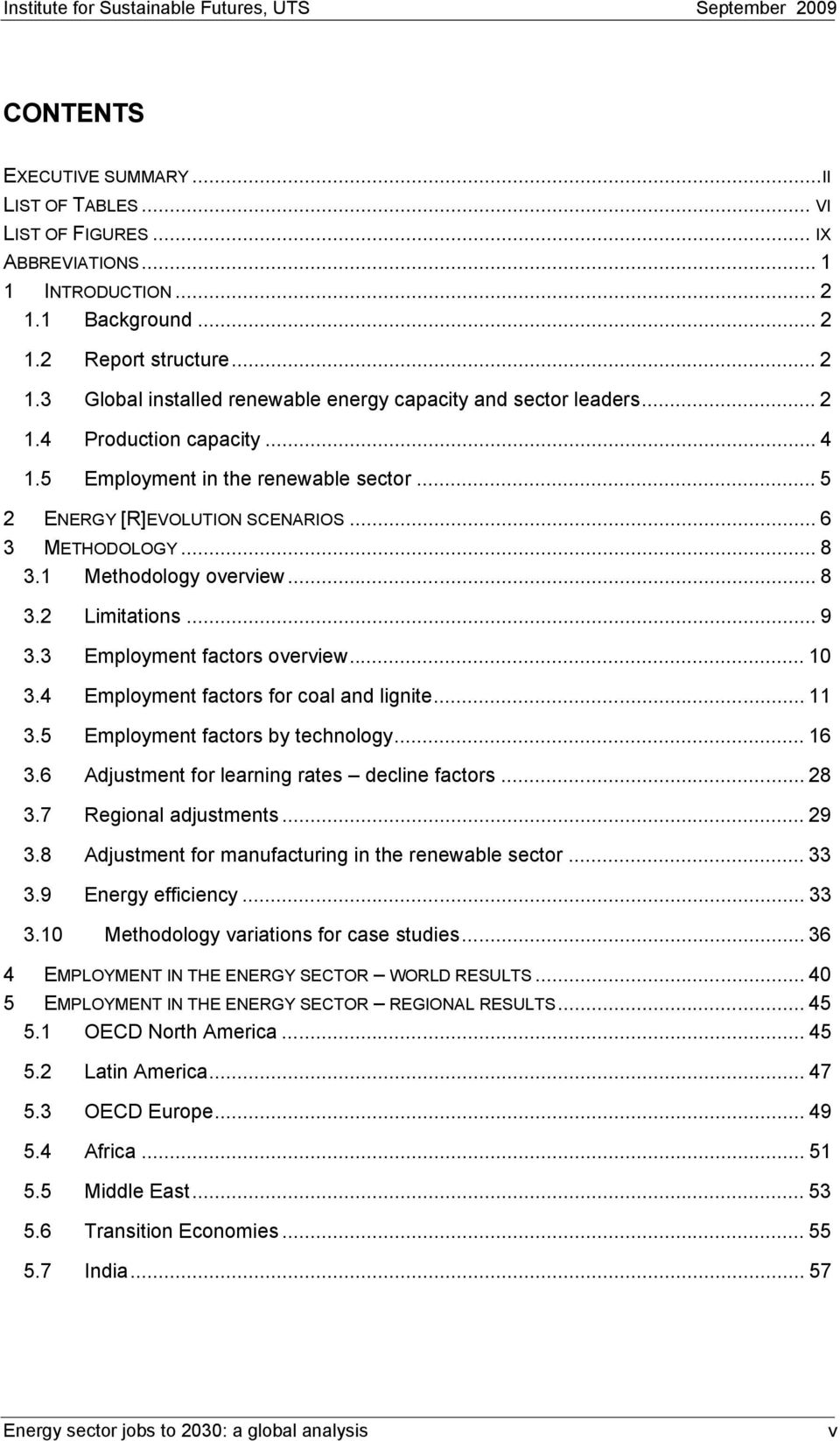 3 Employment factors overview... 10 3.4 Employment factors for coal and lignite... 11 3.5 Employment factors by technology... 16 3.6 Adjustment for learning rates decline factors... 28 3.