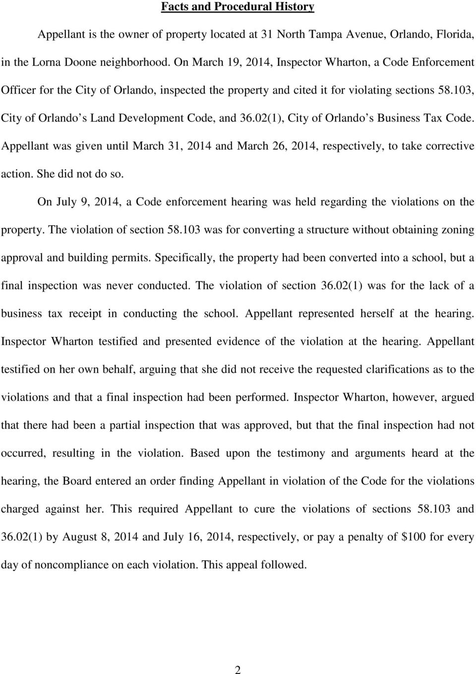 103, City of Orlando s Land Development Code, and 36.02(1), City of Orlando s Business Tax Code. Appellant was given until March 31, 2014 and March 26, 2014, respectively, to take corrective action.