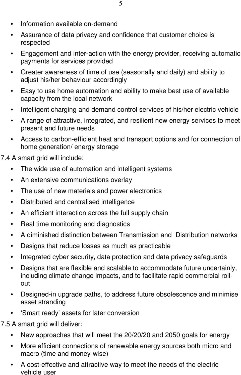 capacity from the local network Intelligent charging and demand control services of his/her electric vehicle A range of attractive, integrated, and resilient new energy services to meet present and