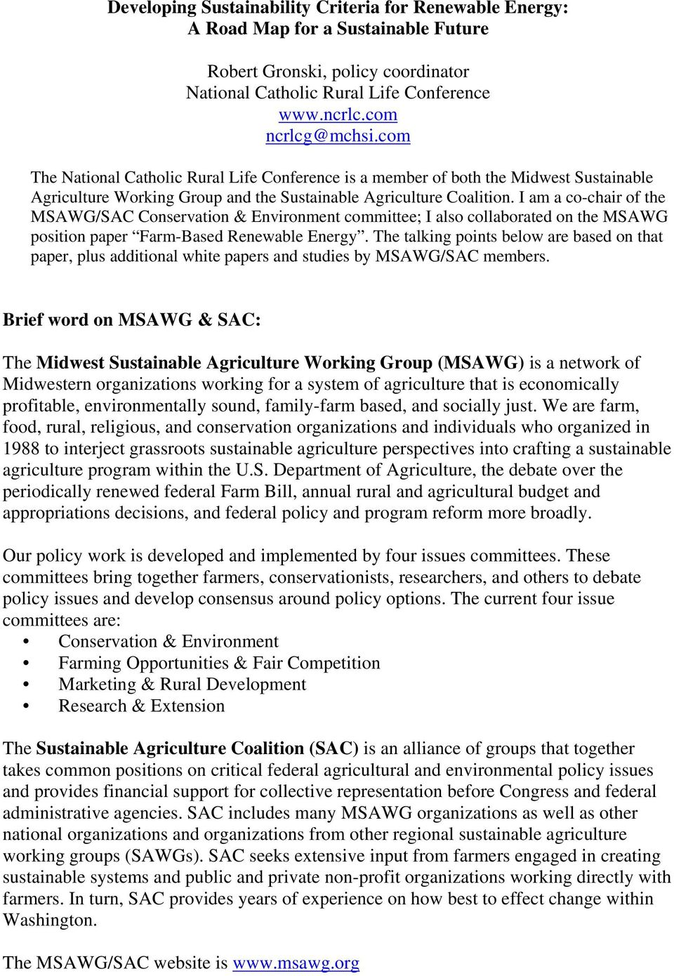 I am a co-chair of the MSAWG/SAC Conservation & Environment committee; I also collaborated on the MSAWG position paper Farm-Based Renewable Energy.