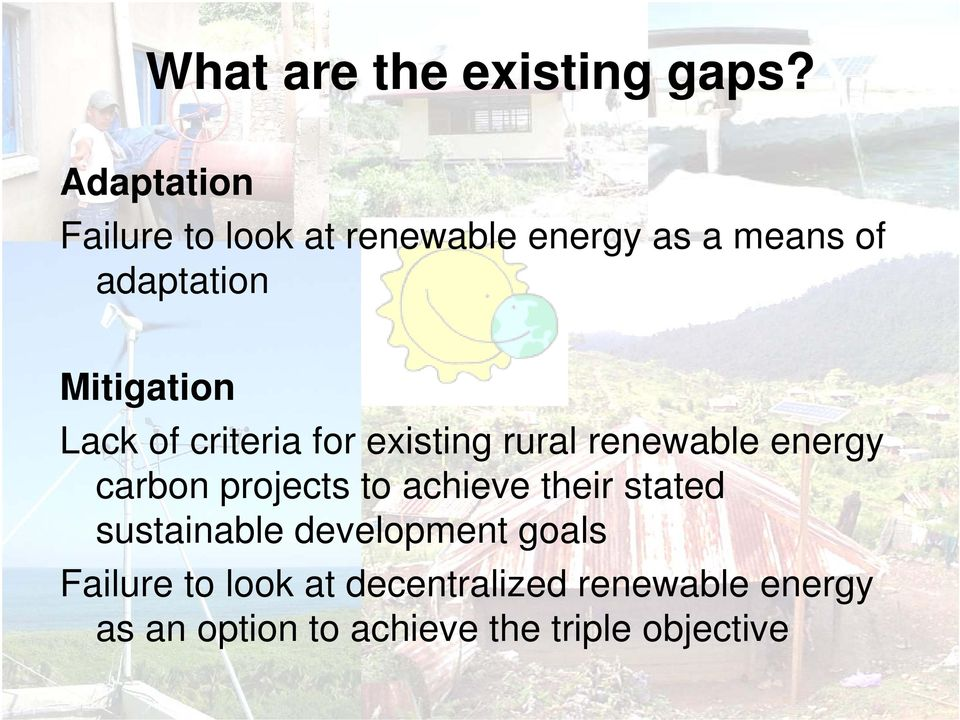 Mitigation Lack of criteria for existing rural renewable energy carbon projects