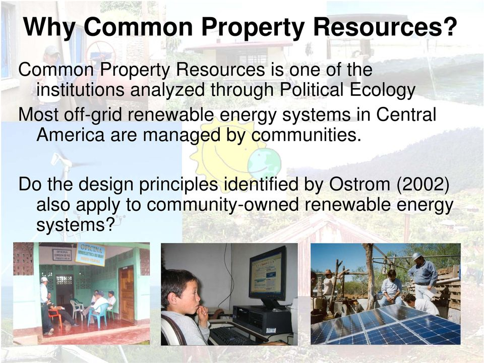 Political Ecology Most off-grid renewable energy systems in Central America