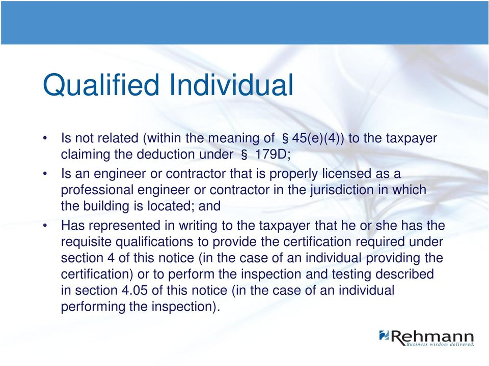 taxpayer that he or she has the requisite qualifications to provide the certification required under section 4 of this notice (in the case of an individual