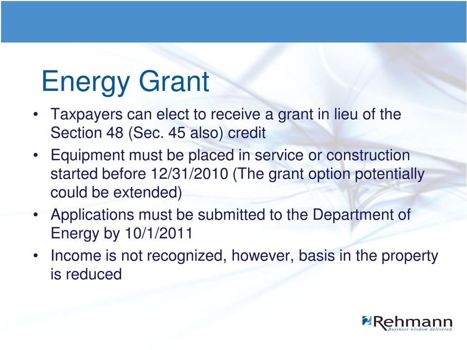 12/31/2010 (The grant option potentially could be extended) Applications must be submitted