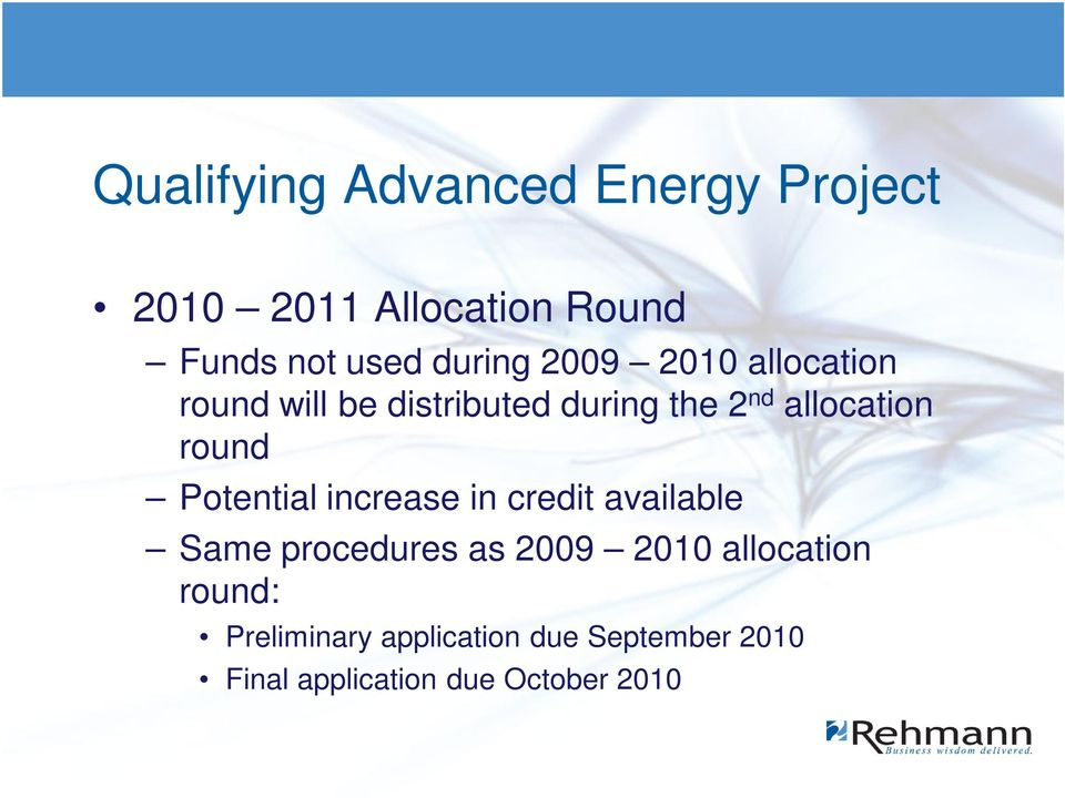 round Potential increase in credit available Same procedures as 2009 2010