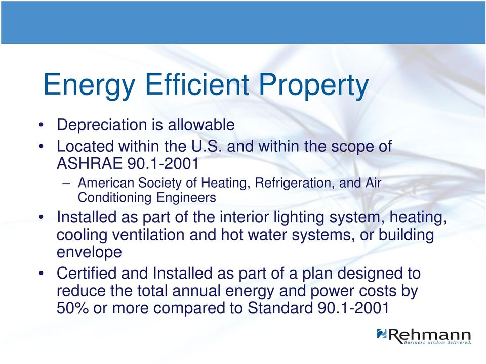 lighting system, heating, cooling ventilation and hot water systems, or building envelope Certified and Installed
