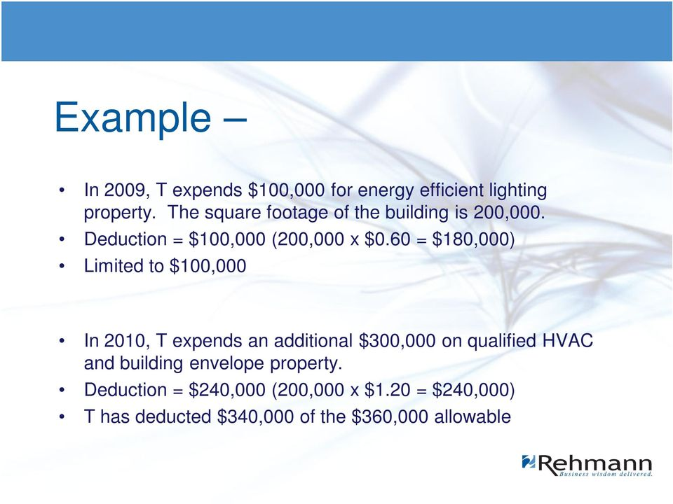 60 = $180,000) Limited to $100,000 In 2010, T expends an additional $300,000 on qualified HVAC