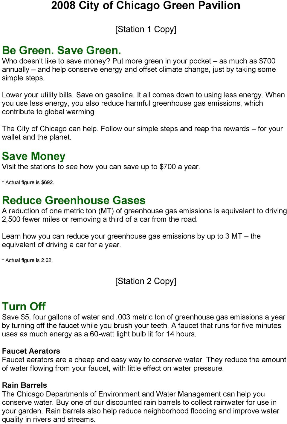 It all comes down to using less energy. When you use less energy, you also reduce harmful greenhouse gas emissions, which contribute to global warming. The City of Chicago can help.