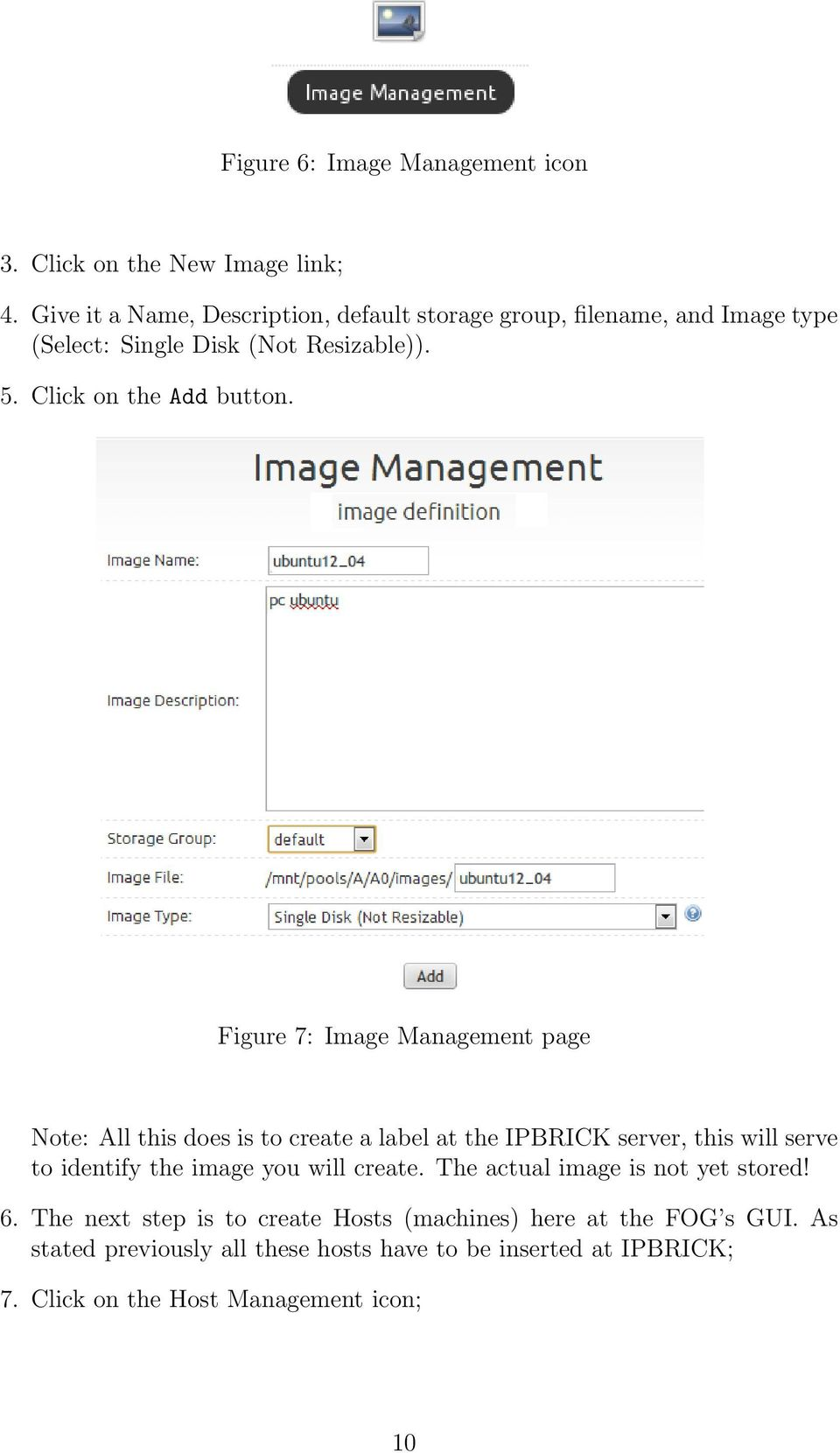 Figure 7: Image Management page Note: All this does is to create a label at the IPBRICK server, this will serve to identify the image you will