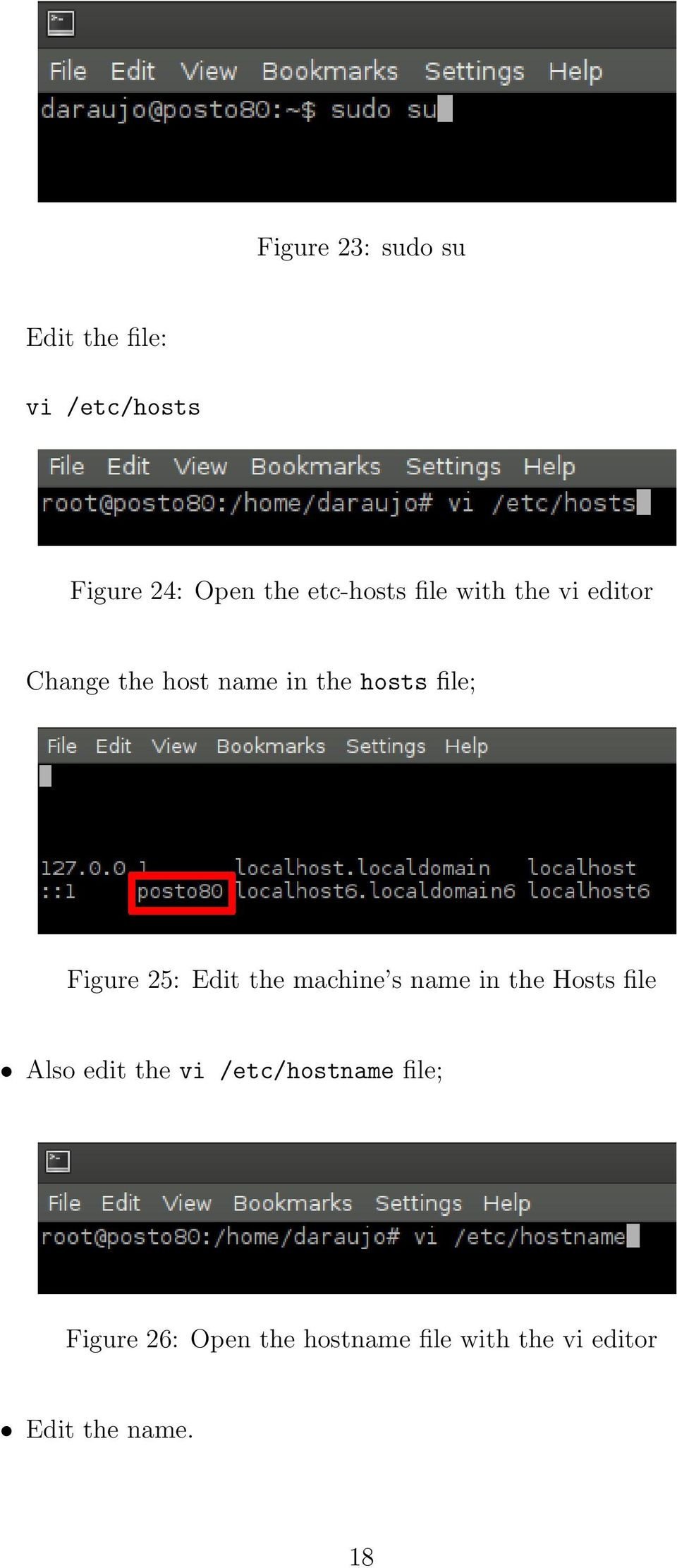 Figure 25: Edit the machine s name in the Hosts file Also edit the vi