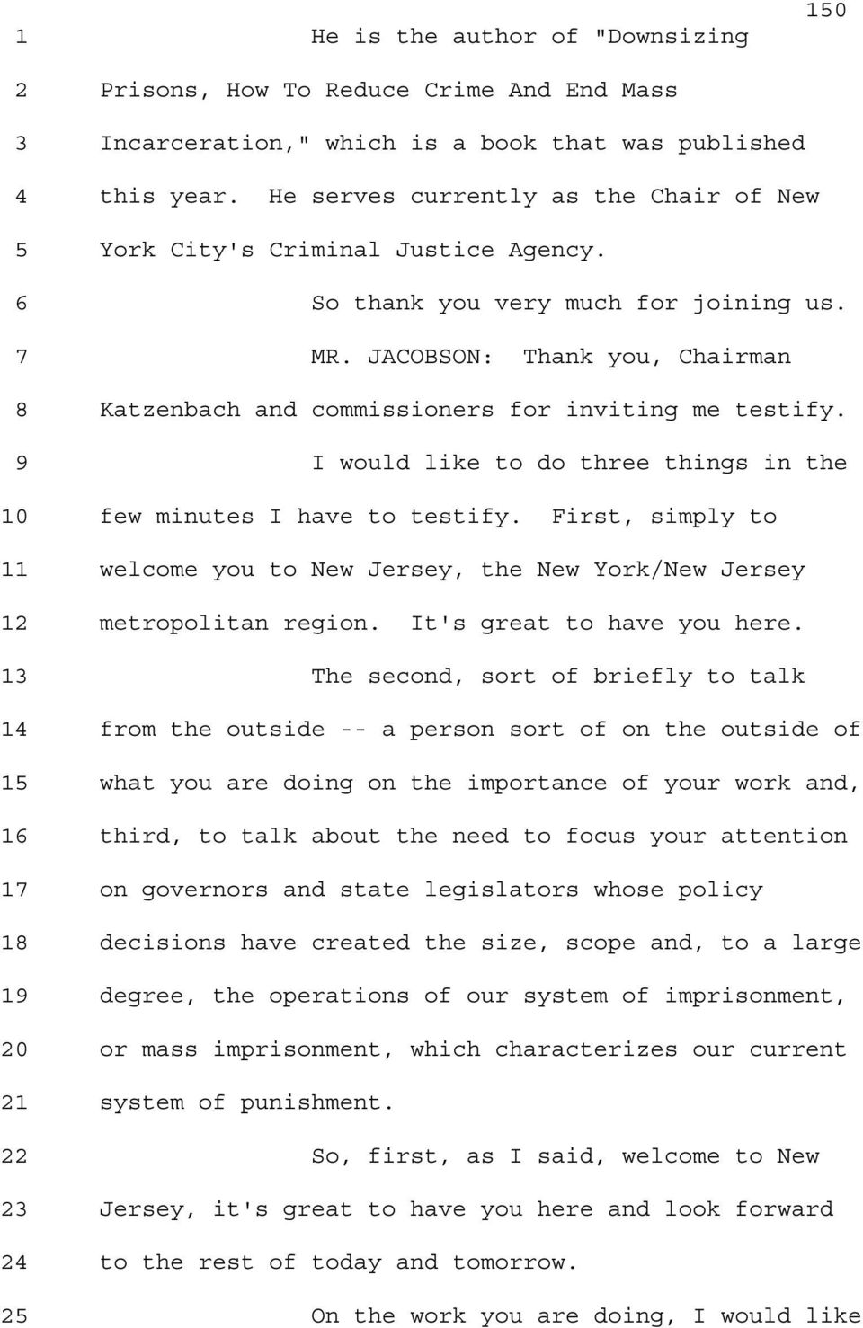 JACOBSON: Thank you, Chairman 8 Katzenbach and commissioners for inviting me testify. 9 I would like to do three things in the 10 few minutes I have to testify.