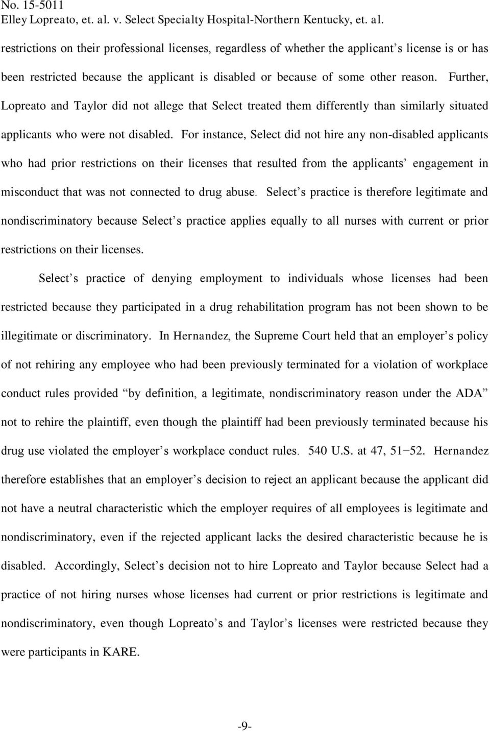 For instance, Select did not hire any non-disabled applicants who had prior restrictions on their licenses that resulted from the applicants engagement in misconduct that was not connected to drug