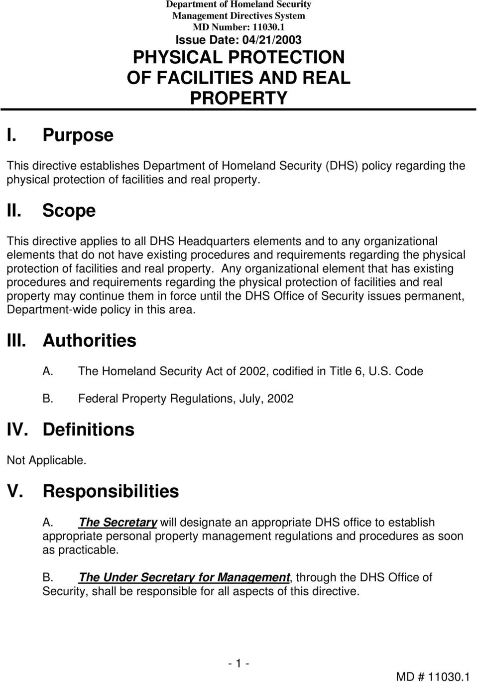 Scope This directive applies to all DHS Headquarters elements and to any organizational elements that do not have existing procedures and requirements regarding the physical protection of facilities