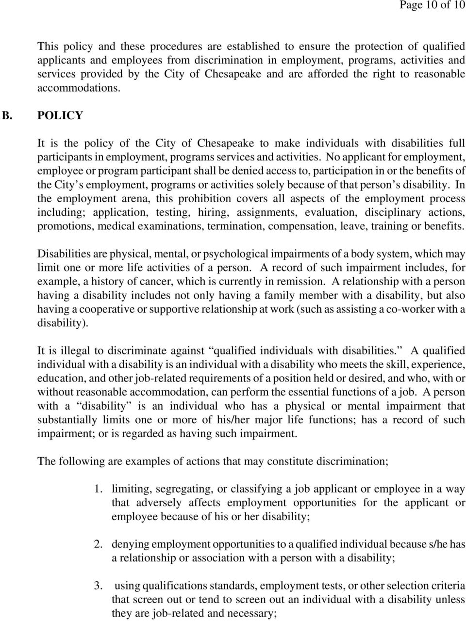 POLICY It is the policy of the City of Chesapeake to make individuals with disabilities full participants in employment, programs services and activities.